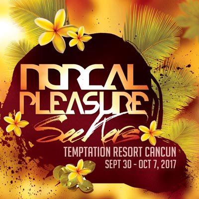 NorCal Pleasure Seekers at Desire Resort Riviera Maya