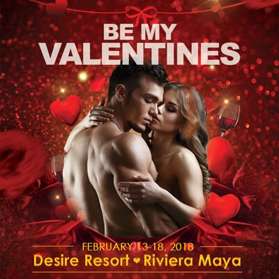 Be My Valentine at Desire Resort Riviera Maya