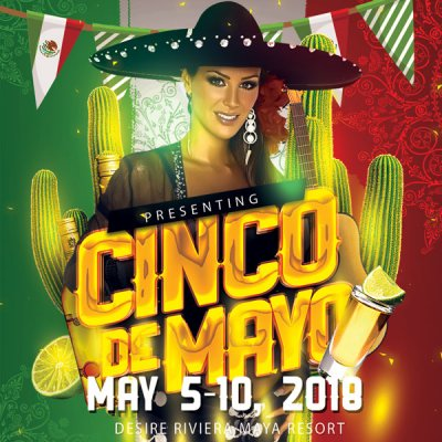 Desire Cinco de Mayo Festival at Desire Resort Riviera Maya